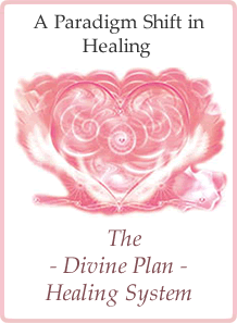 A Paradigm Shift in Healing.  The - Divine Plan - Healing System
